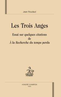 J. Roudaut, Les Trois anges. Essai sur quelques citations de A la recherche du temps perdu
