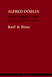 A. Döblin, Karl & Rosa. Novembre 1918. Une révolution allemande (tome IV)