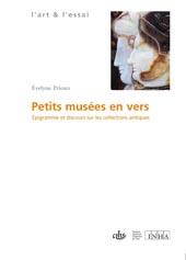E. Prioux, Petits musées en vers. Epigramme et discours sur les collections antiques