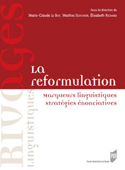 La Reformulation. Marqueurs linguistiques. Stratégies énonciatives