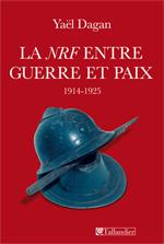 Y. Dagan, La NRF entre guerre et paix (1914-1925)