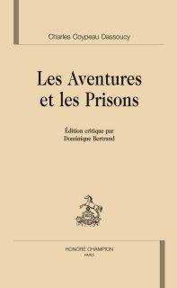 Ch. C. Dassoucy, Les Aventures et les Prisons