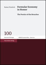 R. Friedrich, Formular Economy in Homer : The Poetics of the Breaches