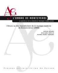 X. Bisaro, G. Chiello, P.-H. Frangne (éd.), L'Ombre de Monteverdi. La querelle de la nouvelle musique (1600-1638)