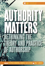 S, Donovan,  D. Fjellestad, R. Lundén (dir.), Authority Matters. Rethinking the Theory and Practice of Authorship.