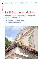 C. Vanderpelen-Diagre, Le Théâtre royal du Parc de 1782 à aujourd'hui