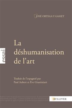 J. Ortega y Gasset, La Déshumanisation de l'art.