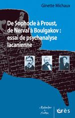 G. Michaux, De Sophocle à Proust, de Nerval à Boulgakov : essai de psychanalyse lacanienne
