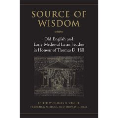 Source of Wisdom: Old English and Early Medieval Latin Studies in Honour of Thomas D. Hill
