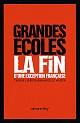 T. Lebègue & E. Walter, Grandes écoles. La fin d'une exception française.