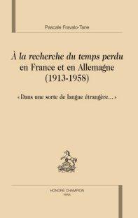 P. Fravalo-Tane, A la recherche du temps perdu en France et en Allemagne (1913-1958)