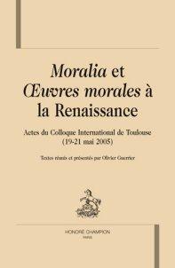 O. Guerrier (éd.), Moralia et oeuvres morales à la Renaissance
