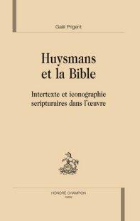 G. Prigent, Huysmans et la Bible