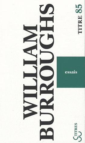 W. Burroughs, Essais