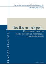 C. Imbroscio, N. Minerva, P. Oppici (dir.), Des îles en archipel. Flottements autour du thème insulaire en hommage à Carminella Biondi