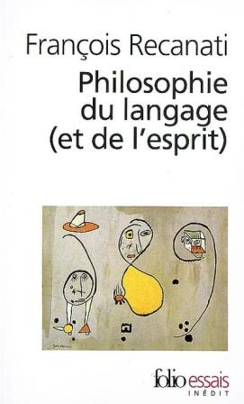 F. Recanati, Philosophie du langage (et de l'esprit)