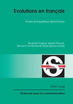 B. Fagard et alii (éd.), Evolutions en français. Etude de linguistique diachronique