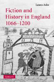 L. Ashe, Fiction and History in England, 1066-1200,