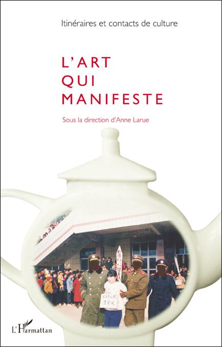 L'art qui manifeste (revue Itinéraires et contacts de cultures)
