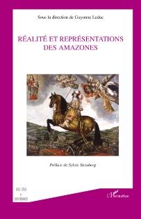 G. Leduc (dir.), Réalité et représentations des Amazones