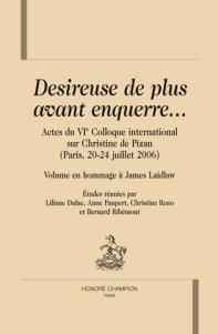 L. Dulac et alii (éd.), Désireuse de plus avant enquerre. Christine de Pizan. Volume en hommage à James Laidlaw