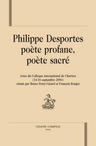 Image result for Philippe Desportes, poète profane, poète sacré, Actes du colloque international de Chartres (14-16 septembre 2006