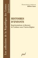 H. Cazes (éd.), Histoires d'enfants - Représentations et discours de l'enfance sous l'Ancien Régime