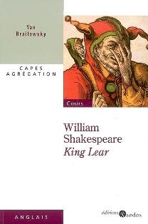 Y. Brailowsky, William Shakespeare, King Lear (Agrégation 2009)