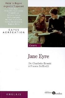 F. Regard & A. Trapenard (dir.), Jane Eyre. De Charlotte Brontë à Franco Zeffirelli (Agrégation 2009)