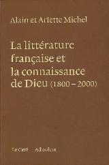 A. & A. Michel, La Littérature française et la connaissance de Dieu (1800-200)