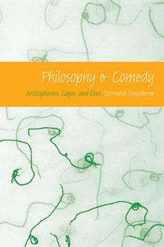 B. Freydberg, Philosophy and Comedy: Aristophanes, Logos, and Eros