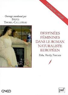 S. Thorel-Cailleteau (dir.), Destinées féminines dans le roman naturaliste européen : Zola, Hardy, Fontane (Agrégation 2009)