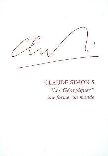 Les Géorgiques : une forme, un monde, dir. Jean-Yves Laurichesse (série Claude Simon n°5)