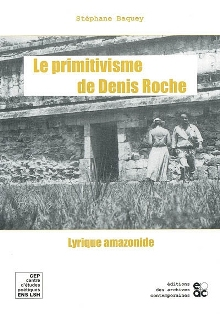 S. Baquey, Le Primitivisme de Denis Roche