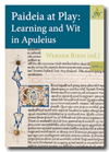 W. Riess (ed.), <em>Paideia at Play: Learning and Wit in Apuleius</em>