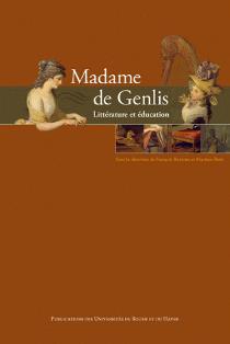 F. Bessire & M. Reid (dir.), Madame de Genlis. Littérature et éducation