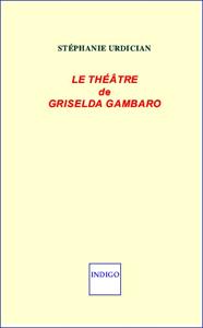 S. Urdician, Le Théâtre de Griselda Gambaro