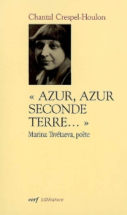 C. Houlon-Crespel, Azur, azur seconde terre : Marina Tsvétaeva, poète