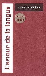 J. C. Milner, L'Amour de la langue (Poche)