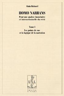 A. Rabatel, Homo narrans. Pour une analyse énonciative et interactionnelle du récit