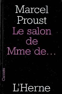 M. Proust, Le Salon de Mme de. (Carnets de L'Herne)