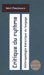 H. Meschonnic, Critique du rythme. Anthropologie historique du langage (Poche)
