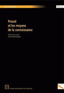 A. Bouillaguet (dir.), Proust et les moyens de la connaissance