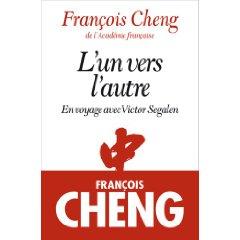 F. Cheng, L'un vers l'autre : en voyage avec Victor Segalen