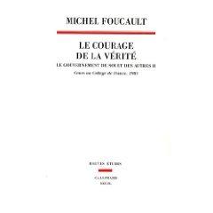 M. Foucault, Le Courage de la vérité, cours au Collège de France, 1984