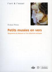 Autour de l'ouvrage d'E. Prioux, Petits musées en vers. Epigramme et discours sur les collections antiques
