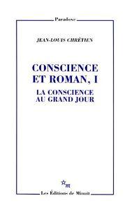 J.-L. Chrétien, Conscience et Roman I. La conscience au grand jour