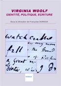 F. Duroux (dir.), Virginia Woolf. Identité, politique, écriture