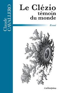 C. Cavallero, Le Clézio témoin du monde