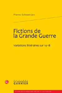 P. Schoentjes, Fictions de la Grande guerre. Variations littéraires sur 14-18